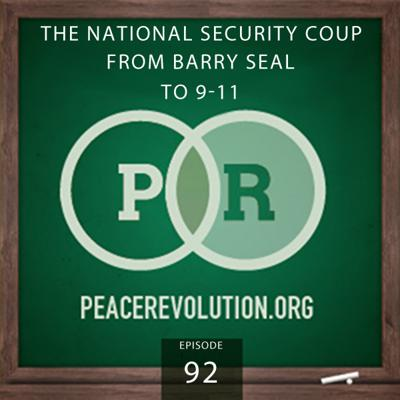 Cover art for Peace Revolution episode 092: The National Security Coup / From Barry Seal to 9-11