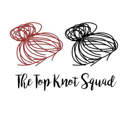 The Top Knot Squad