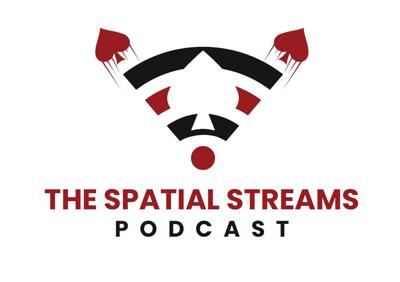 The Spatial Streams Podcast