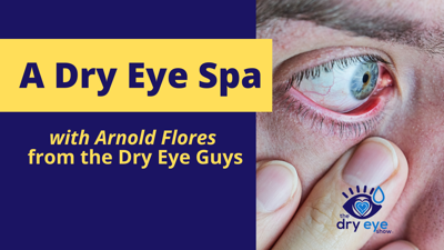 Cover art for A Dry Eye Spa with Arnold Flores from the Dry Eye Guys