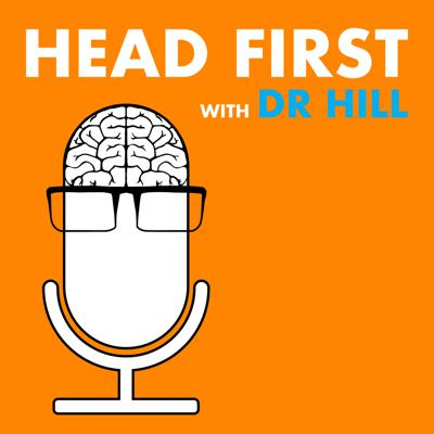Head First with Dr. Hill