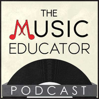 The Music Educator Podcast
