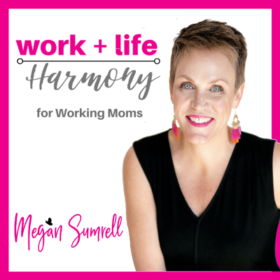 Work+Life Harmony for Working Moms