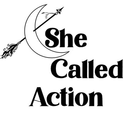 She Called Action