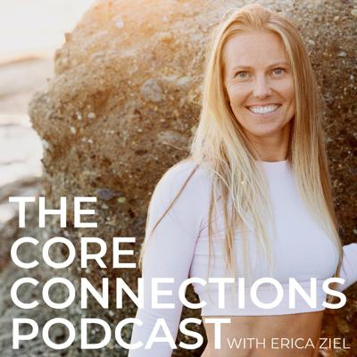 The Core Connections Podcast is a show dedicated to bringing you cutting edge ideas, research + solutions for all things health, fitness and wellness related. Host, Erica Ziel, tackles controversial subjects, challenges the status quo and brings on experts to discuss topics that aren't talked about enough in women's health. Her passion for helping women feel their very best each and every day is demonstrated through her determination to educate, empower and inspire women to make the BEST decisions for THEIR bodies!