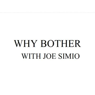 Joe Simio shares his thoughts on the world, as if anyone cares what he has to say