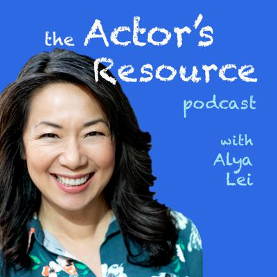 The Actor's Resource podcast with Alya Lei