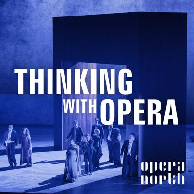 Cover art for Thinking with Opera 03: Thomas Adès and Operas of Confinement