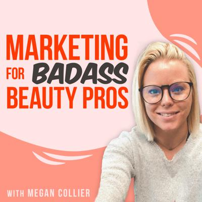 Marketing for Badass Beauty Pros