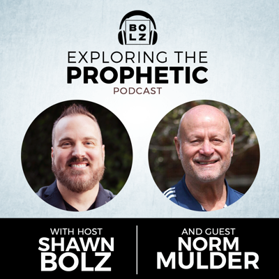 Cover art for Exploring the Prophetic with Norm Mulder (Season 3, Ep. 40)