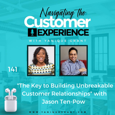 Cover art for 141: The Key to Building Unbreakable Customer Relationships with Jason Ten-Pow