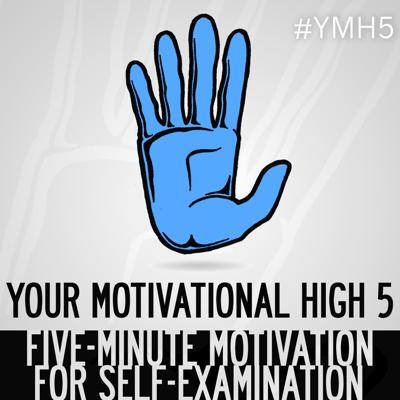 Feeling stuck? Try Your Motivational High 5, hosted by Phil Larson. It is the short, 5-minute podcast seeking to motivate you in the way of self-examination, developing good mental health, and empowering yourself to do incredible things. We are all about telling ourselves positive narratives as a way to combat and rewire the negative narratives we've believed much of our lives. Find support, realize you're not alone, and feel empowered to move forward!