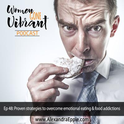 Cover art for Episode #48: Proven strategies to overcome emotional eating & food addictions