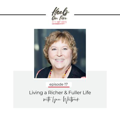 Cover art for 17: Living a Richer & Fuller Life w/ Lynn Whitbeck