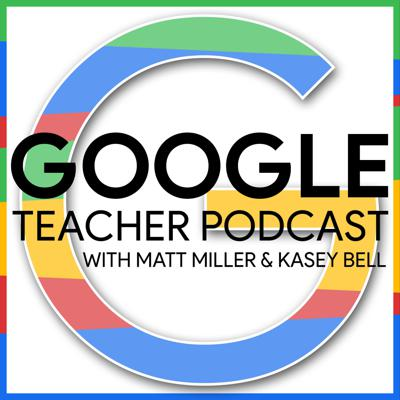 The Google Teacher Podcast is designed to give K-12 educators practical ideas for using G Suite and other Google tools in classrooms and schools. Hosted by Matt Miller (Ditch That Textbook) and Kasey Bell (Shake Up Learning).