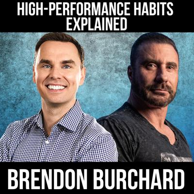Cover art for High-Performance Habits Explained W/ Brendon Burchard