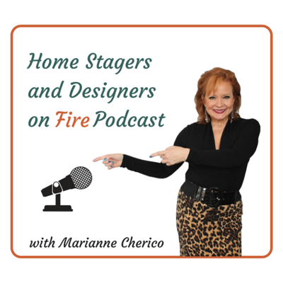 Are you a Home Stager or Designer who wants to attract more ideal clients, up level your business, make more money and still have a smokin' hot life? If so, this podcast is for you!  Hosted by best selling author, coach and speaker Marianne Cherico , this is  a place where top leaders share best practices for creating a life and business by design-one that sets your soul on fire.