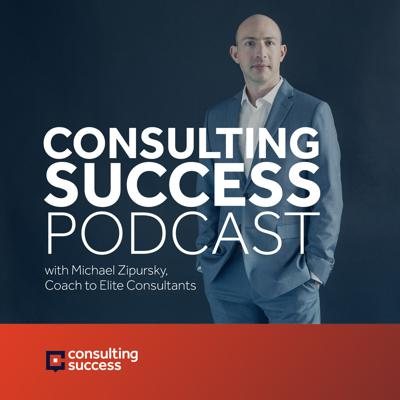 Welcome to the Consulting Success Podcast, hosted by entrepreneur, coach to Elite consultants, and CEO of Consulting Success Michael Zipursky. On this podcast you'll find interviews with high-performing successful consultants where we cover proven principles, strategies and mindsets to attract clients, increase your income, scale your consulting business and live a life of true freedom and meaningful success.