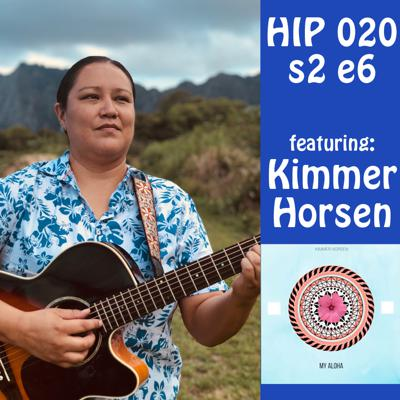 Cover art for HiP 020 s2e6 Featuring an Interview and the Music of Kimmer Horsen