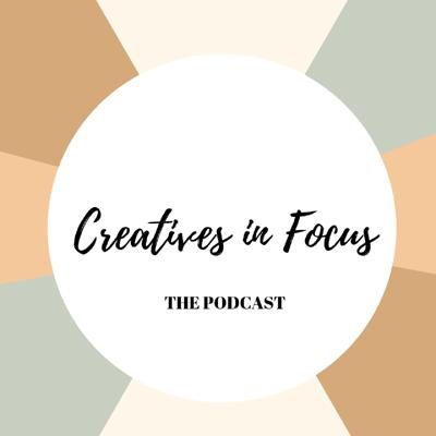 Creative in Focus : The Podcast