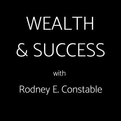 Wealth and Success with Rodney Constable