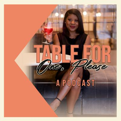 Table for One, Please: A Podcast