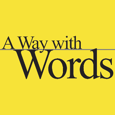A Way with Words - language, linguistics, and callers from all over