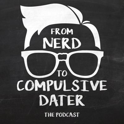 Cover art for The Nerd to Compulsive Dater Transformation Begins and the Rule of 7