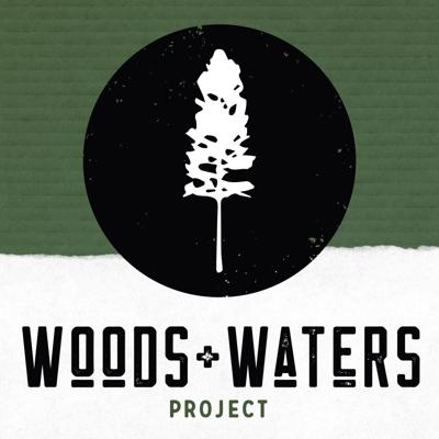 Woods and Waters Project: The Podcast