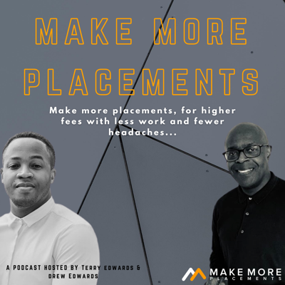 The Make More Placements Show for Recruitment & Search Business Owners | More Placements | Higher Fees | Less Work | Fewer Headaches |