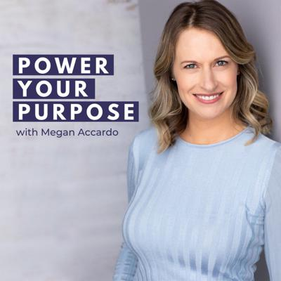 Power Your Purpose with Megan Accardo