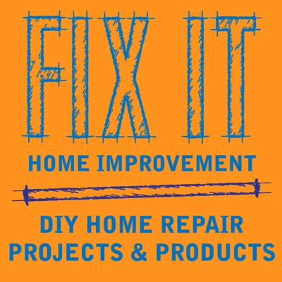 Fix It Home Improvement covers DIY home repair projects, routines and products for home and garden.