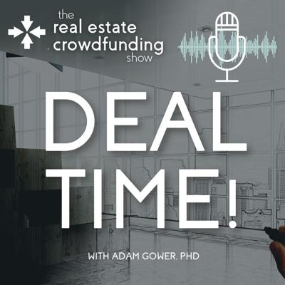 The Real Estate Crowdfunding Show - DEAL TIME!