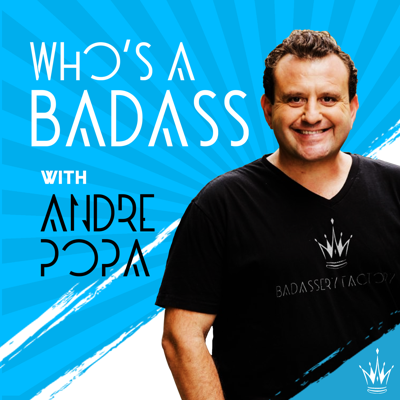 Who's A Badass With Andre Popa