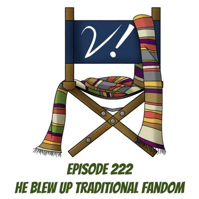 Cover art for Episode 222 - He Blew Up Traditional Fandom