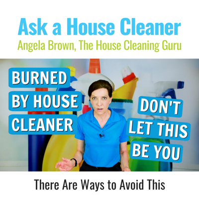 Homeowner Gets Burned by House Cleaner - Know What to Expect