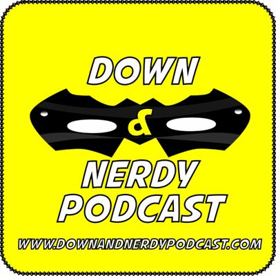 Down And Nerdy Podcast
