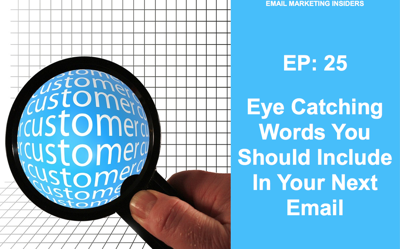 Cover art for EP 25:  7 Eye Catching Words You Should Include In Your Next Email
