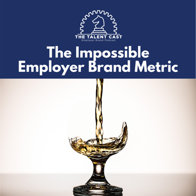 Cover art for The Impossible Employer Brand Metric