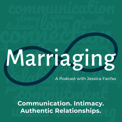 Marriaging is created by Jessica Fairfax, a Marriage and Family Therapist on a mission to inspire authentic relationships. Every episode is designed to help provide you with realistic and helpful skills for improving communication, intimacy, and connection in your marriage. We'll work through some of the most common and most challenging issues relationships face. You'll also get to hear interviews with other therapists, who will share their strategies for helping young couples enhance their marriages. Listen each week to learn new practical steps you can take to building a better marriage.  Begin your journey to an authentic relationship today at marriagingpodcast.com