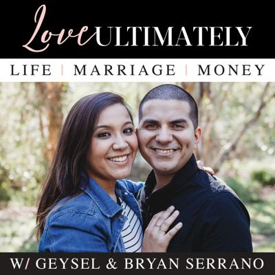 When it comes to money and marriage, many couples don't know what to do or where to go for guidance to help their situation. The Love Ultimately Podcast, hosted by Geysel and Bryan Serrano, was created to help couples take control of both their money and marriage. In this podcast you will find helpful interviews with experts, and conversations with real couples, who have gone through their own challenges in their marriages and have succeeded. Bryan and Geysel know how stressful and scary it can be to feel like you have no control in these areas, they know this because they have helped couples in these types of situations, but not only that, they have been there too and have felt what it is like, to not have enough money at the end of the month and to not be in the best marital position! It's tough! That's why this podcast was created, because it can provide hope for you, so you, can live your best marriage and win with money!