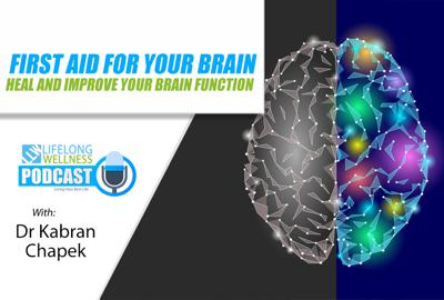 Cover art for First Aid For Your Brain - Heal And Improve Your Brain Function with Dr Kabran