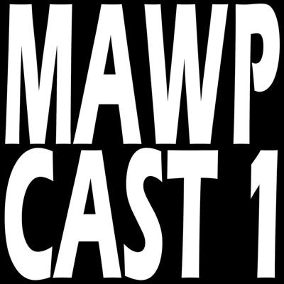 Cover art for MAWPCAST 1 Radio Porgram