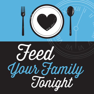 Feed Your Family Tonight Podcast