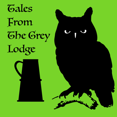 Tales From The Grey Lodge