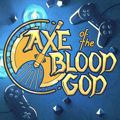 Axe of the Blood God: An RPG Podcast