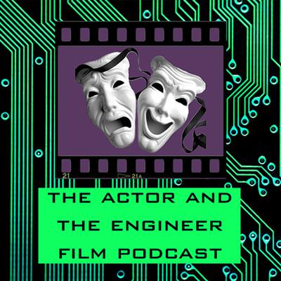 The Actor and The Engineer Podcast