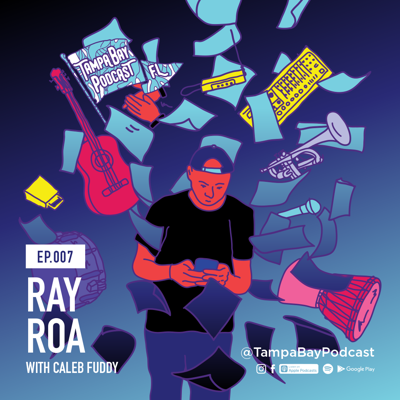 Cover art for Ep. 007 Ray Roa - Creative Loafing Tampa Bay