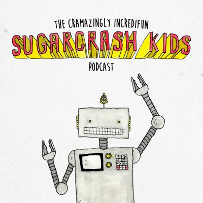 The Cramazingly Incredifun Sugarcrash Kids Podcast