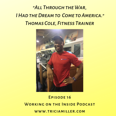 Cover art for Ep. #16: My American Dream feat. Thomas Cole, Fitness Trainer